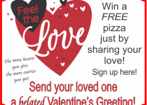 Win a free, sweetheart pizza